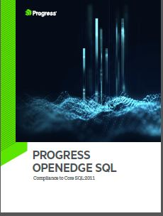 Progress OpenEdge SQL: Core SQL:11 Compliance