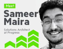 Meet Sameer Maira, Solutions Architect at Progress-2_270x210