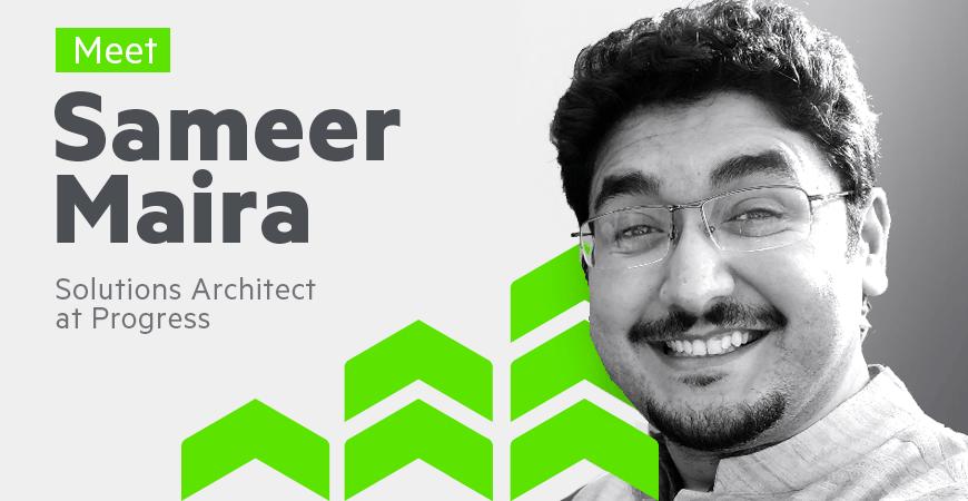 Meet Sameer Maira, Solutions Architect at Progress-2_870x450