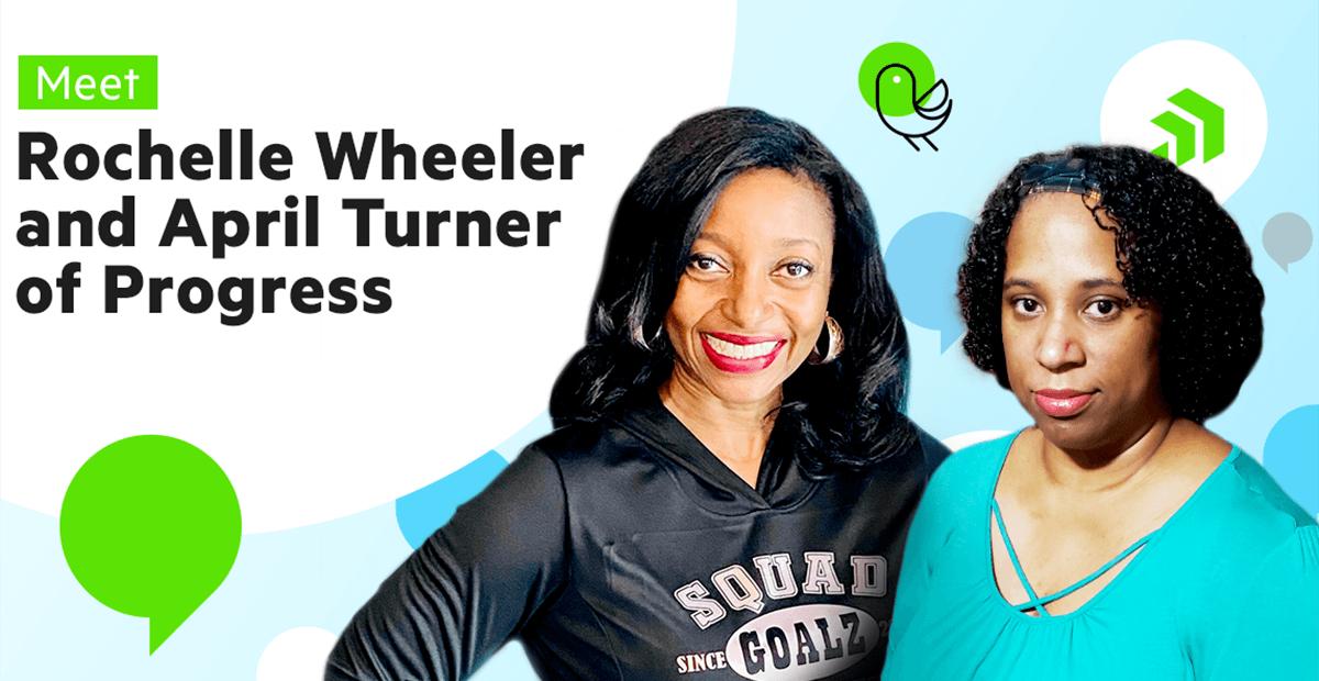 Meet Rochelle Wheeler and April Turner of Progress