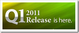 Q1 2011 Release is here