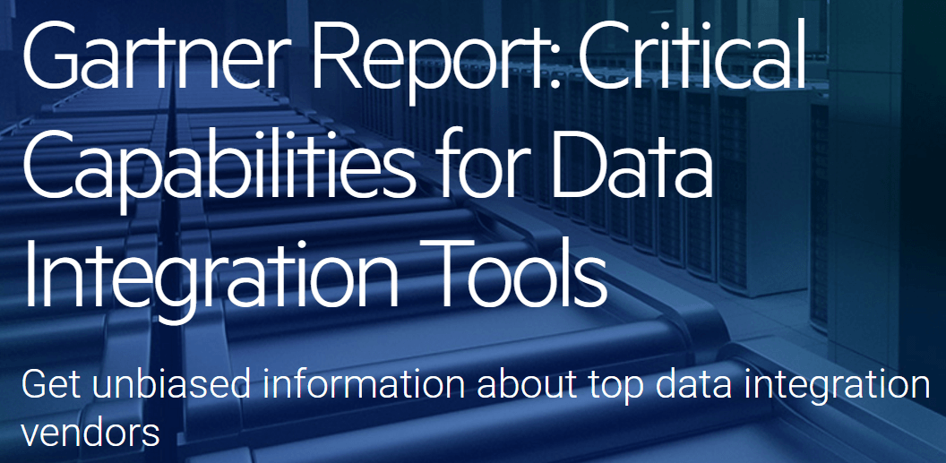 Gartner Provided Insight Into Critical Capabilities for Data Integration Tools