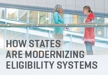 How States Are Modernizing Eligibility Systems