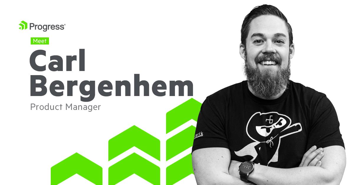 Meet Carl Bergenhem, Product Manager at Progress