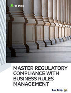 Master Regulatory Compliance With Business Rules Management
