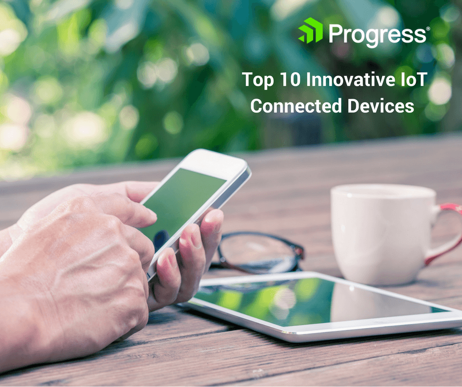 Top 10 Innovative IoT Connected Devices