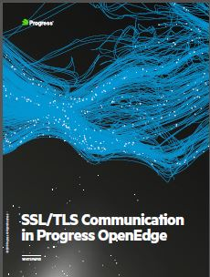 Security Whitepaper: SSL/TLS Communication in OpenEdge